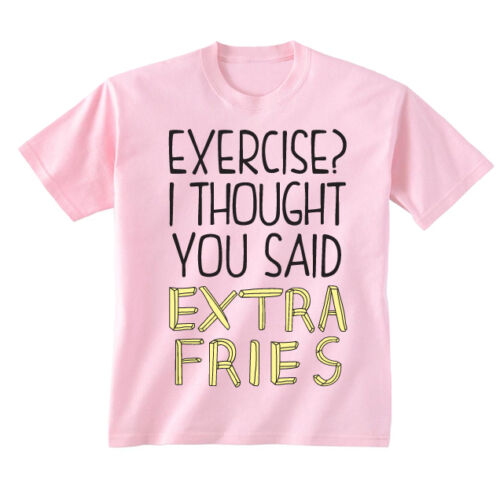 Kids Childrens Exercise I Thought You Said Extra Fries T-shirt 5-13 Years