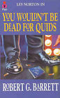 You Wouldn't be Dead for Quids by Robert G. Barrett (Paperback, 1989)
