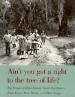 Ain't You Got a Right to the Tree of Life?: People of John's Island, South Carolina - Their Faces, Their Words and Their Songs by University of Georgia Press (Paperback, 1994)