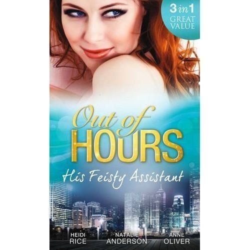Out of Hours...His Feisty Assistant by Heidi Rice, Natalie Anderson, Anne...