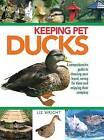 Keeping Pet Ducks by Liz Wright (Hardback, 2010)