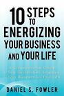 10 Steps to Energizing Your Business and Your Life 9781440169175 Paperback
