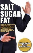 Salt Sugar Fat: Explore the Dark Side of the All-American Meal, America's...