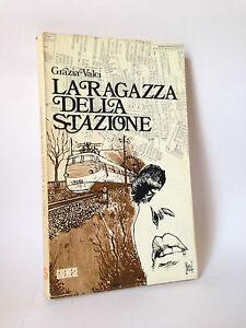 LA RAGAZZA DELLA STAZIONE - G.Valci [Gremese, 1975]
