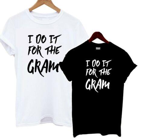 I Do it for the Gram T Shirt Tee Déclaration présente Blague Drôle blogueurs insta
