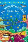 My Night-Time Animals by Octopus Publishing Group (Hardback, 2007)