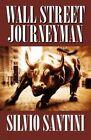 Wall Street Journeyman by Silvio Santini (Paperback / softback, 2012)