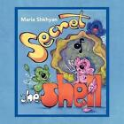 Secret of The Shell 9781450092029 by Maria Shkhyan Paperback