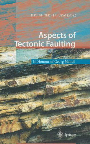 Aspects of Tectonic Faulting : In Honour of Georg Mandl by Mandl, G.
