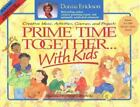 Prime Time Together . . . with Kids by Donna Erickson (1989, Kivar (or like))