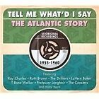 Various Artists - Tell Me What'd I Say (Atlantic Years 1955-1960, 2013)