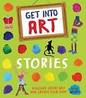 Get Into Art: Stories: Discover great art and create your own! by Susie Brooks (Paperback, 2015)