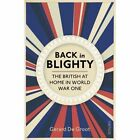 Back in Blighty: The British at Home in World War One by Gerard DeGroot (Paperback, 2014)