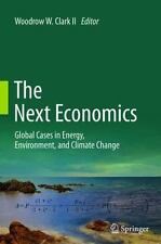 The Next Economics : Global Cases in Energy, Environment, and Climate Change...