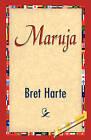 Maruja by Bret Harte (Paperback / softback, 2008)