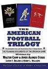 The American Football Trilogy: The Founding Documents of the Gridiron Game by Lorin F Deland, Walter Camp, Amos Alonzo Stagg (Paperback / softback, 2010)