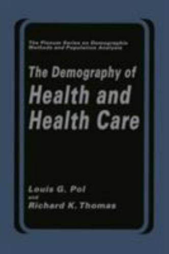 """Demography of Health and Health Care by Pol, Louis G. """