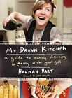 My Drunk Kitchen: A Guide to Eating, Drinking, and Going with Your Gut by Hannah Hart (Hardback, 2014)