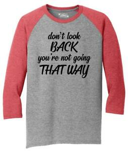 Mens-Don-039-t-Look-Back-You-039-re-Not-Going-That-Way-3-4-Triblend-Quote-Shirt
