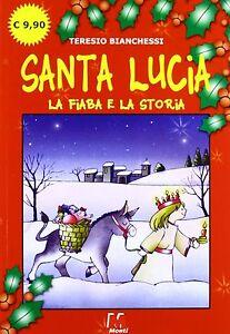 Santa Lucia La Fiaba E La Storia Teresio Bianchessi Libro Per