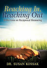 Reaching In, Reaching Out: Reflections on Reciprocal Mentoring by Dr Susan Kossak (Hardback, 2011)