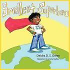 Smallest Superhero by Deidra Ds Green (Paperback / softback, 2009)