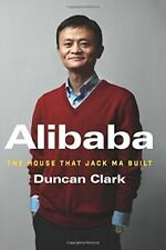 Alibaba: The House That Jack Ma Built, Clark, Duncan, Very Good Book