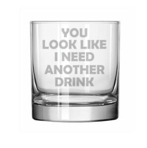 11oz-Rocks-Whiskey-Highball-Glass-You-Look-Like-I-Need-Another-Drink-Funny