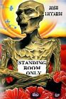 Standing Room Only by Josh Liccardi (Paperback, 2009)
