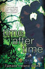 Time After Time by Tamara Ireland Stone (Paperback, 2013)