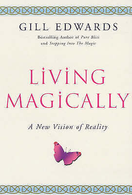 1 of 1 - LIVING MAGICALLY / GILL EDWARDS 9780749920715 NEW CONDITION