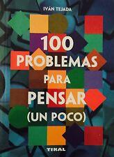 100 Problemas Para Pensar Un Poco / 100 Problems to Think a Bit by Ivan Tejada (