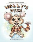 Wally's Wish 9781449021689 by Margaret Richardson Robinson Paperback