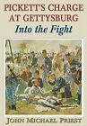 Into the Fight: Pickett's Charge at Gettysburg by John Michael Priest (Paperback / softback, 2002)