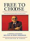 Free to Choose by Milton Friedman, Rose Friedman (CD-Audio, 2007)