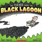The Teacher from the Black Lagoon by Mike Thaler (Paperback, 2008)