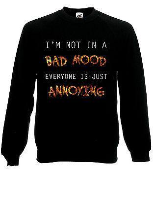 Vorsichtig Im Not In A Bad Mood Everyone Is Annoying Fun Quirky Jumper Sweatshirt Top Ad76 Kunden Zuerst