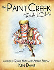 The Paint Creek Trout Club by Ken Davis (Paperback / softback, 2010)