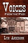 Voices from the Past by Lyn Anderson (Paperback / softback, 2008)