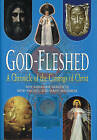 God-Fleshed: A Chronicle of the Comings of Christ by Mary Varghese, Rachel Varghese, Roy Abraham Varghese (Hardback, 2001)