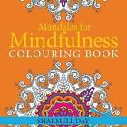 Mandalas for Mindfulness: Colouring Book by Sharmell Day (Paperback, 2015)