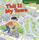 This Is My Town by Lisa Bullard (Paperback / softback, 2016)