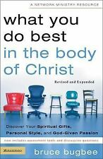 What You Do Best in the Body of Christ : Discover Your Spiritual Gifts,...