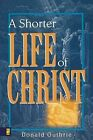 A Shorter Life of Christ by Donald Guthrie (Paperback, 1970)