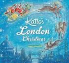 Katie's London Christmas by James Mayhew (Paperback, 2015)