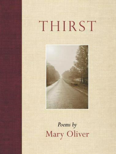 Thirst Poems By Mary Oliver 2007, Perfect  - $5.24