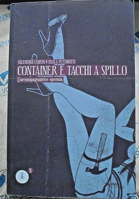 CONTAINER E TACCHI A SPILLO - VALENTINA CANEPA e PAOLA PETTINOTTI - FEDELO' S ED