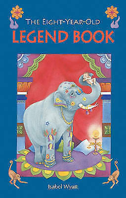 (Good)-The Eight-year-old Legend Book (Paperback)-Isabel Wyatt-0863157130