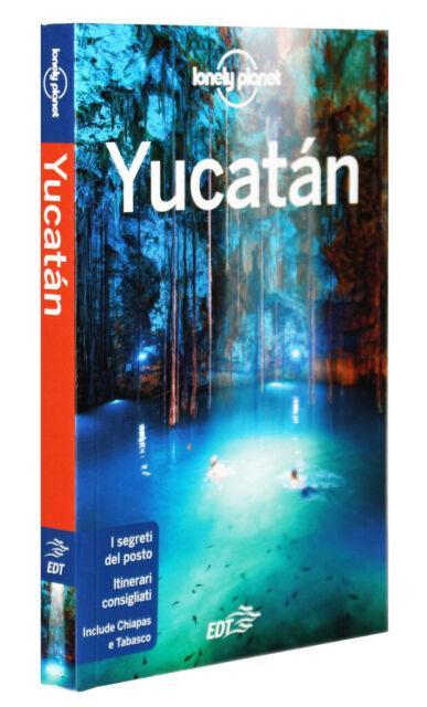 YUCATAN GUIDA TURISTICA [LONELY PLANET] [ULTIMA EDIZIONE] EDT