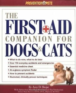 The First Aid Companion For Dogs & Cats (Prevention Pets) by Amy D. Shojai Book